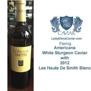 2012 Les Hautes de Smith Blanc with White Sturgeon Caviar